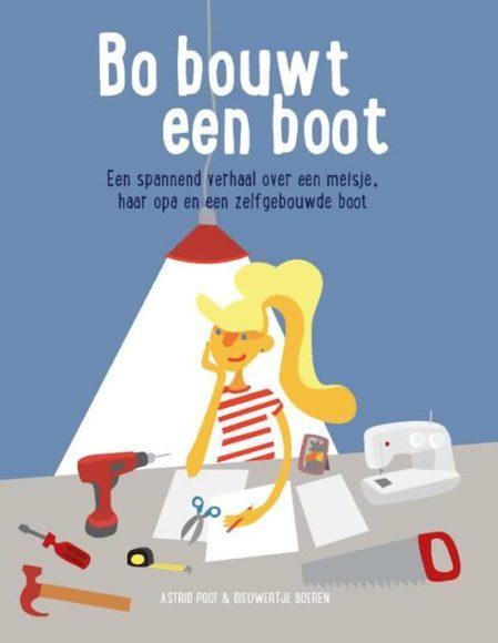 Bo bouwt een boot, Astrid poot, Dieuwertje Boeren, Fontaine uitgevers