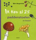 ik ken al 25 paddenstoelen